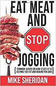 Eat Meat and Stop Jogging