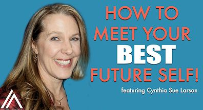 Cynthia Sue Larson on your best possible future self