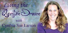 Living the Quantum Dream